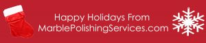 Happy Holidays From Marble Polishing Services