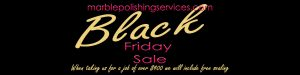 Black Friday Sale Marble Polishing
