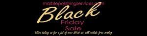 Black Friday Sale Marble Polishing
